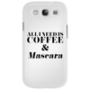 All I Need is Coffee and Mascara  Phone Case