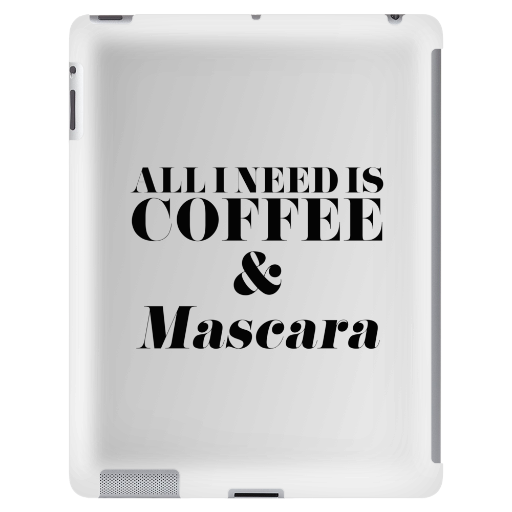 All I Need is Coffee and Mascara  Tablet (vertical)