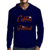 ALL I NEED IS COFFEE AND MY FOOTBALL Mens Hoodie