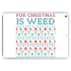 All I Want for Christmas is Weed Tablet
