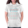 All I Want for Christmas is Weed Womens Polo