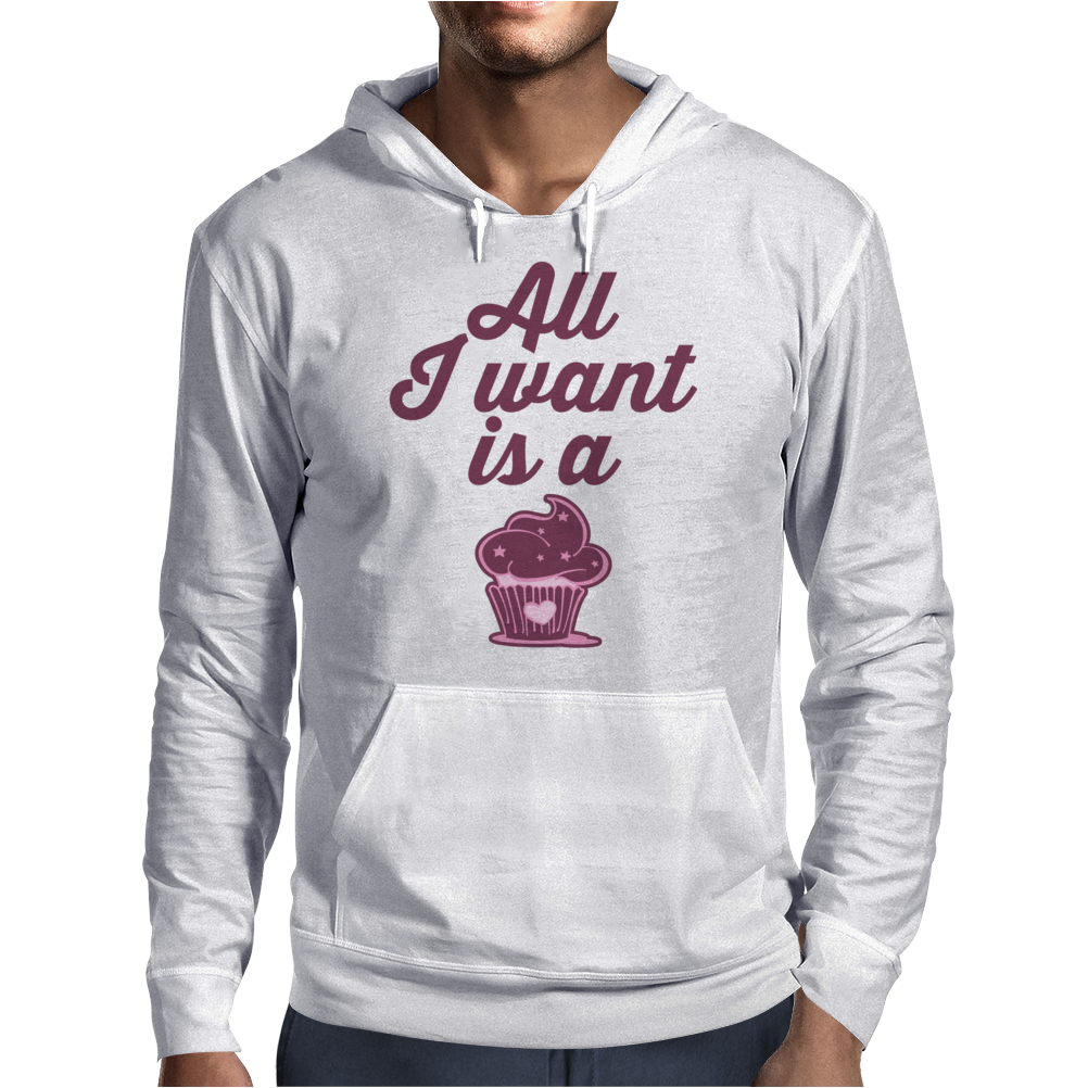 All I Want Is A Cupcake Mens Hoodie