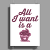 All I Want Is A Cupcake Poster Print (Portrait)
