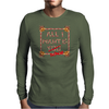All I want Mens Long Sleeve T-Shirt