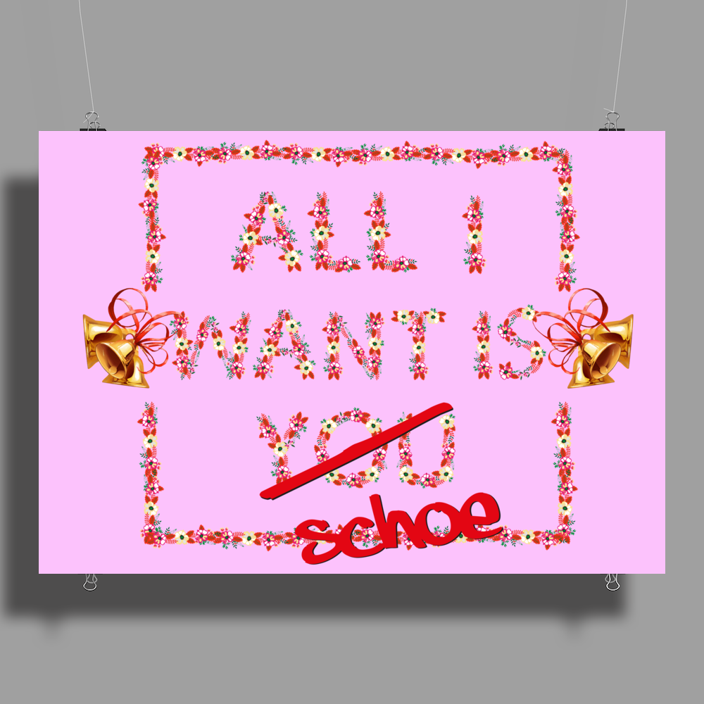 All I want Poster Print (Landscape)