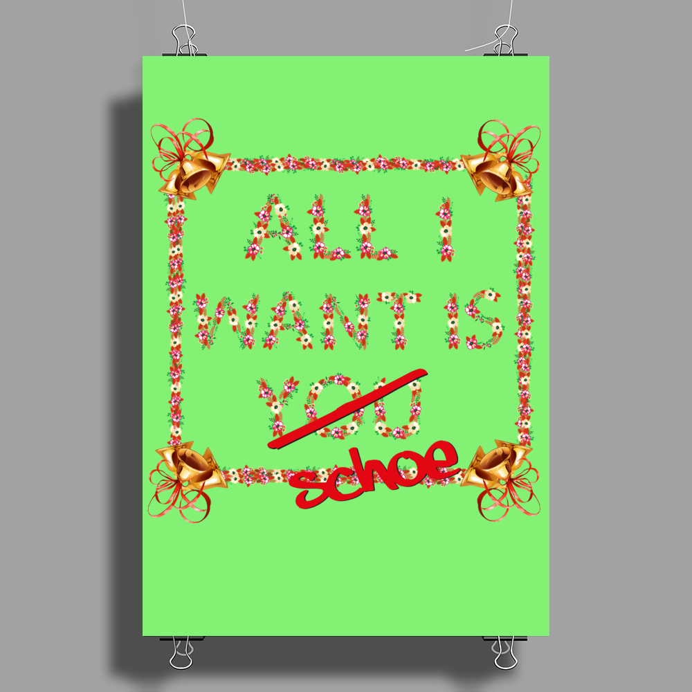 All I want Poster Print (Portrait)