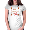 All I want Womens Fitted T-Shirt