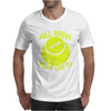 All Men Play On 10 Mens T-Shirt