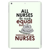 ALL NURSES ARE MADE EQUAL BUT ONLY THE FINEST BECOMES EMERGENCY ROOM NURSES Tablet