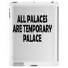 All palaces are temporary palace Tablet