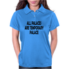 All palaces are temporary palace Womens Polo