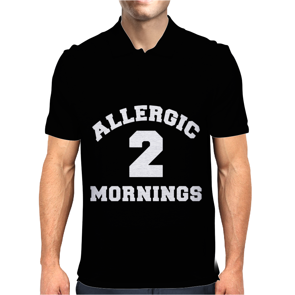 Allergic 2 Mornings Funny Slogan Mens Polo