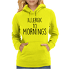 Allergic to mornings Womens Hoodie