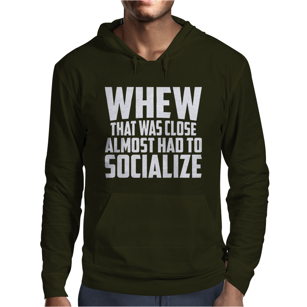 Almost Had To Socialize Mens Hoodie
