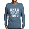 Almost Had To Socialize Mens Long Sleeve T-Shirt