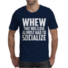 Almost Had To Socialize Mens T-Shirt
