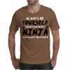 Always Be Yourself Unless You Can Be A Ninja Mens T-Shirt