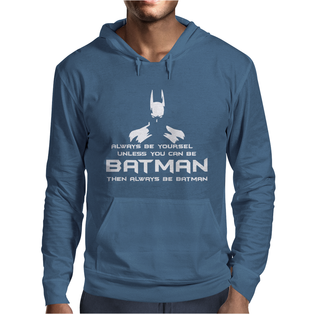 Always be yourself, unless you can be batman Funny Mens Hoodie