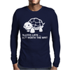 Always Late But Worth The Wait Mens Long Sleeve T-Shirt