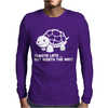 Always Late Worth Wait Funny Turtle Mens Long Sleeve T-Shirt