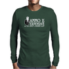 Ammo is expensive Funny Humor Geek Mens Long Sleeve T-Shirt