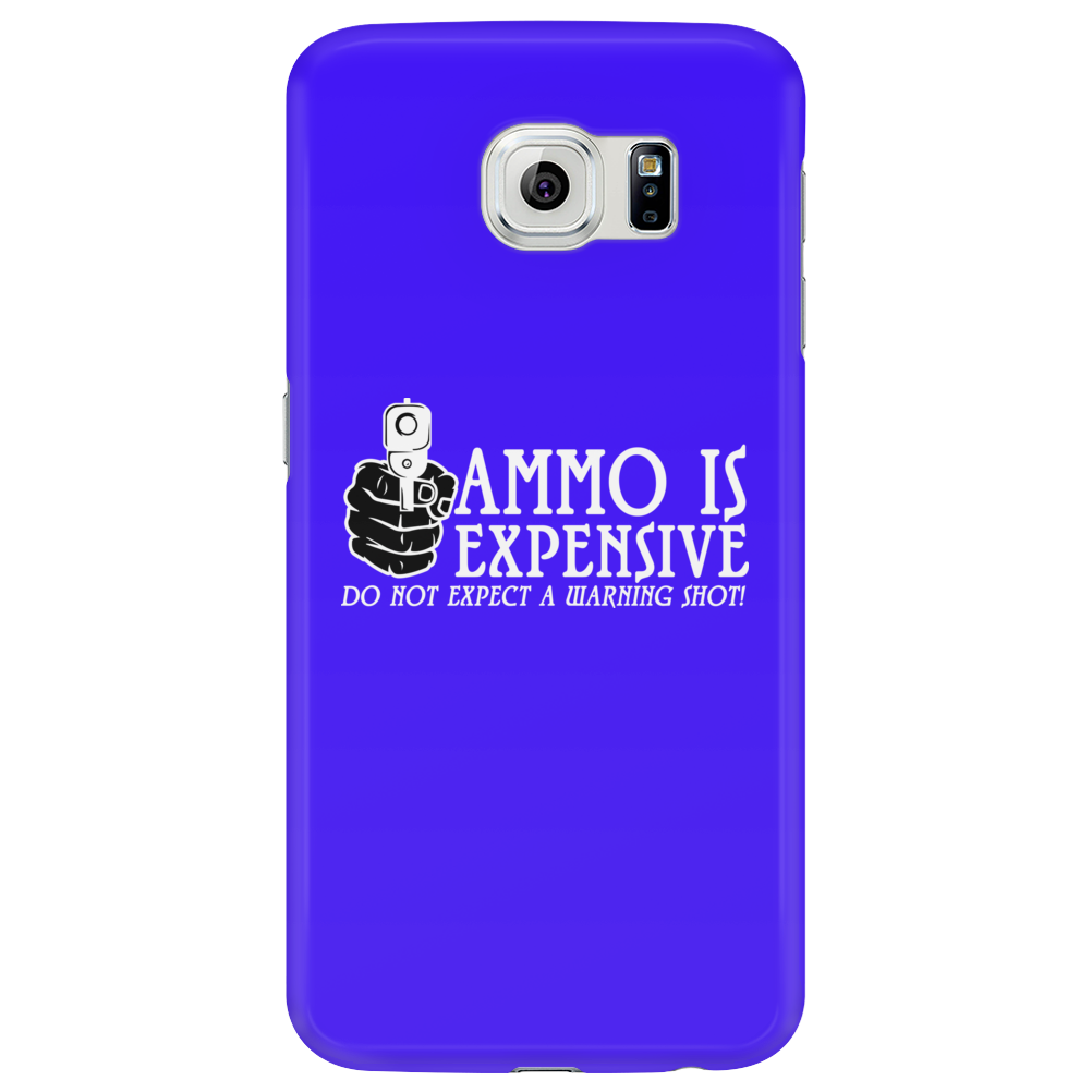 Ammo is expensive Funny Humor Geek Phone Case