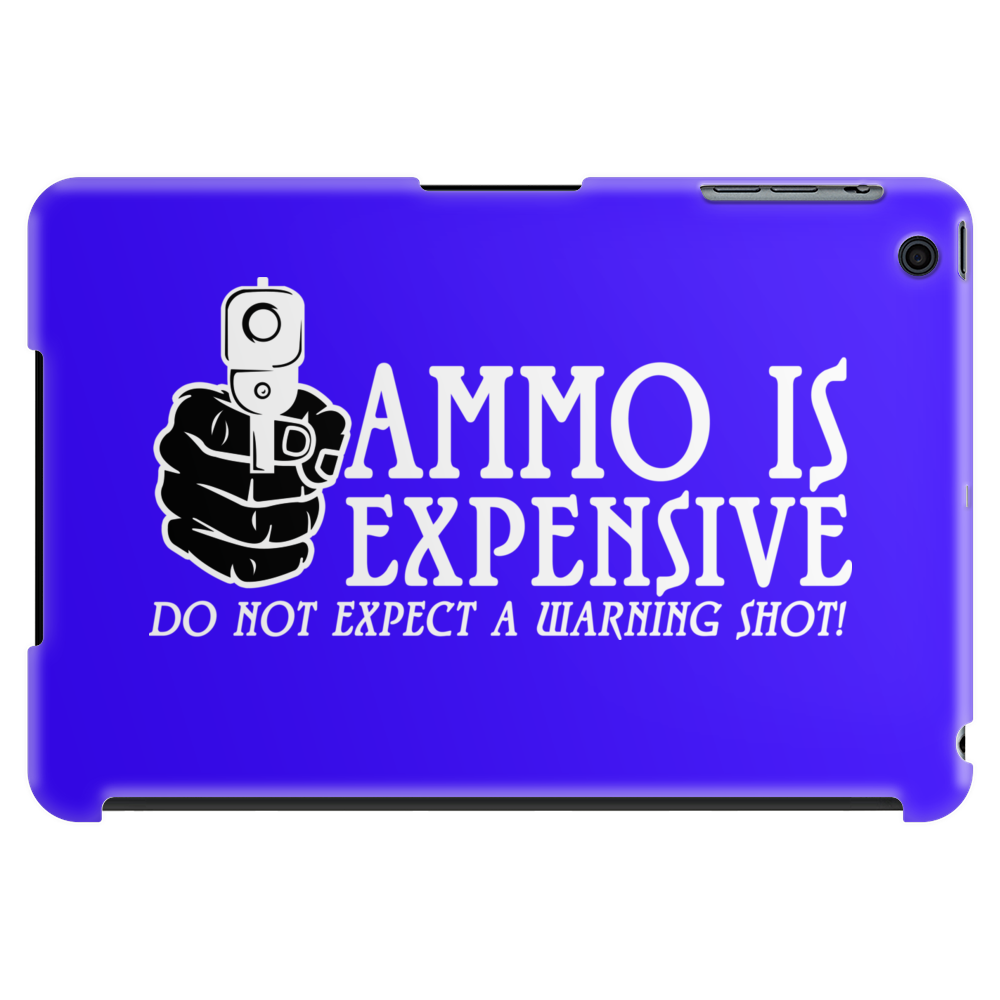 Ammo is expensive Funny Humor Geek Tablet