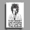 Ancient Aliens, Im Not Saying It Was The Aliens But... Poster Print (Portrait)