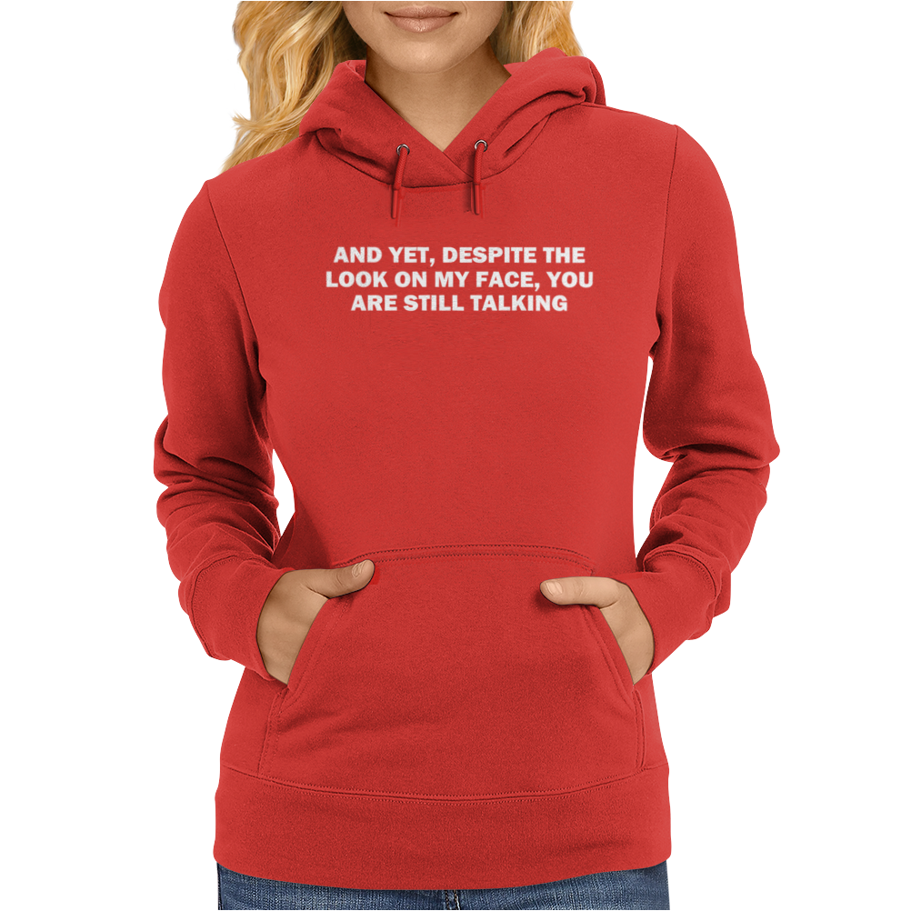 AND YET DESPITE THE Womens Hoodie