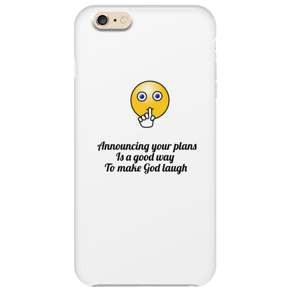 Announcing your plans Is a good way  To make God laugh Phone Case