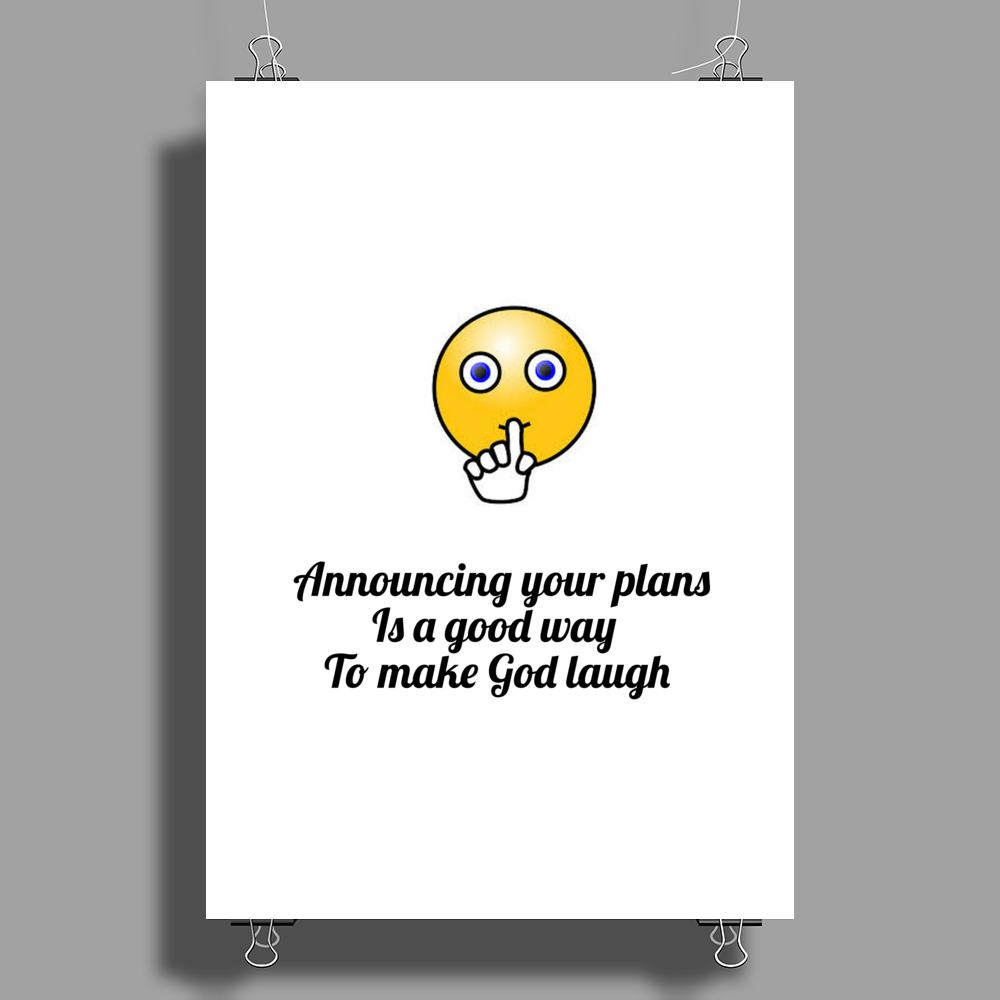 Announcing your plans Is a good way  To make God laugh Poster Print (Portrait)