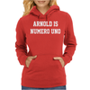 Arnold is numero Uno Womens Hoodie