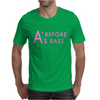 A's Before Baes Mens T-Shirt