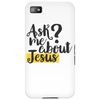 Ask Me About Jesus Phone Case