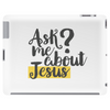 Ask Me About Jesus Tablet