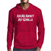 Ask Me About My Gorilla Mens Hoodie