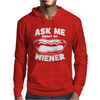 Ask Me About My Wiener Mens Hoodie
