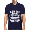 Ask Me About My Wiener Mens Polo