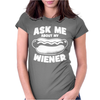 Ask Me About My Wiener Womens Fitted T-Shirt