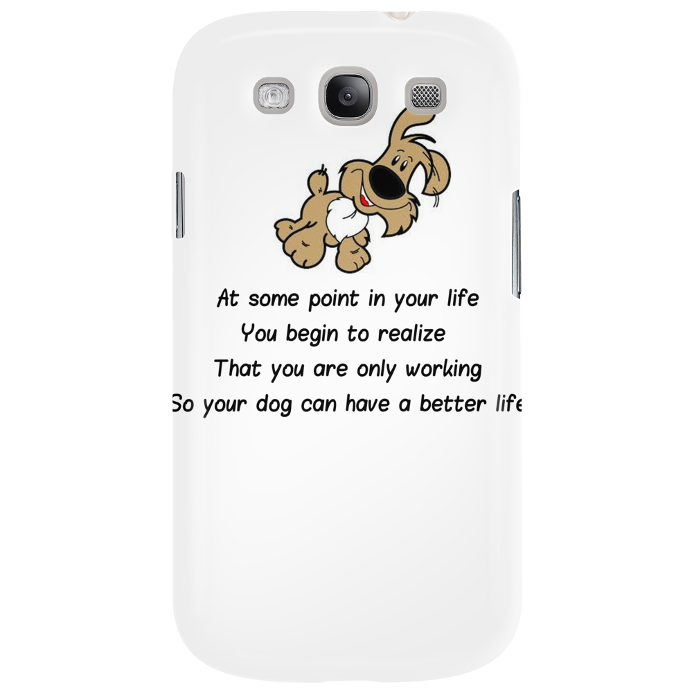 At some point in your life you begin to realize that you are only working so your dog can have a bet Phone Case