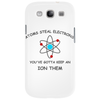 Atoms steal electrons brb Phone Case