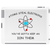 Atoms steal electrons brb Tablet