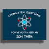 Atoms steal electrons wrb Poster Print (Landscape)
