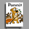 Awesome Funny Beaver and Dam Cartoon Poster Print (Portrait)