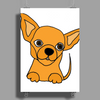 Awesome Funny Chihuahua Puppy Art Poster Print (Portrait)