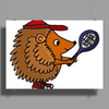 Awesome Funny Hedgehog with Tennis Racket Poster Print (Landscape)