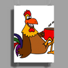 Awesome Funny Rooster Drinking Morning Coffee Poster Print (Portrait)