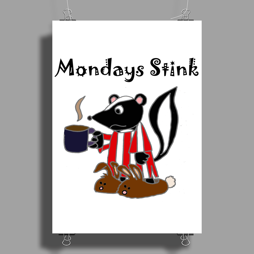 Awesome Funny Skunk Hates Mondays Poster Print (Portrait)