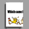 Awesome Funny Which Came First Chicken or Egg Cartoon Poster Print (Portrait)