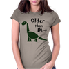 Awesome Older than Dirt Old Age Cartoon Womens Fitted T-Shirt